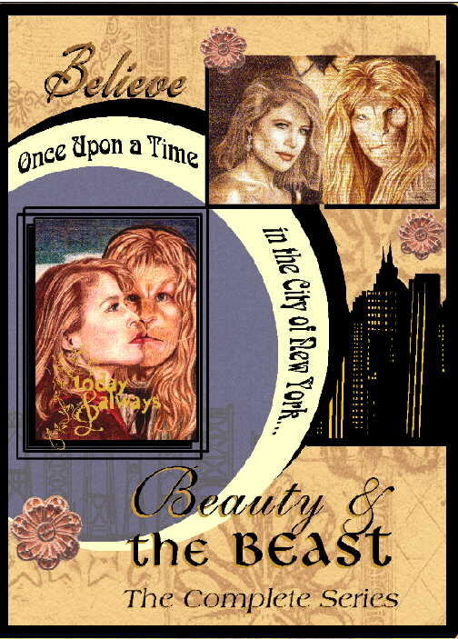 collage of Sandy Tew artwork; Believe in script font, upper left corner; Vincent and Catherine upper right corner; another Vincent and Catherine middle left inside a circle, around which is written Once Upon a Time in the City of New York...; middle right, NYC skyline; bottom Beauty and the Beast The Complete Series